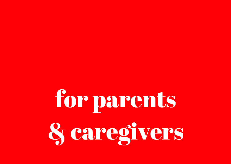 for parents & caregivers